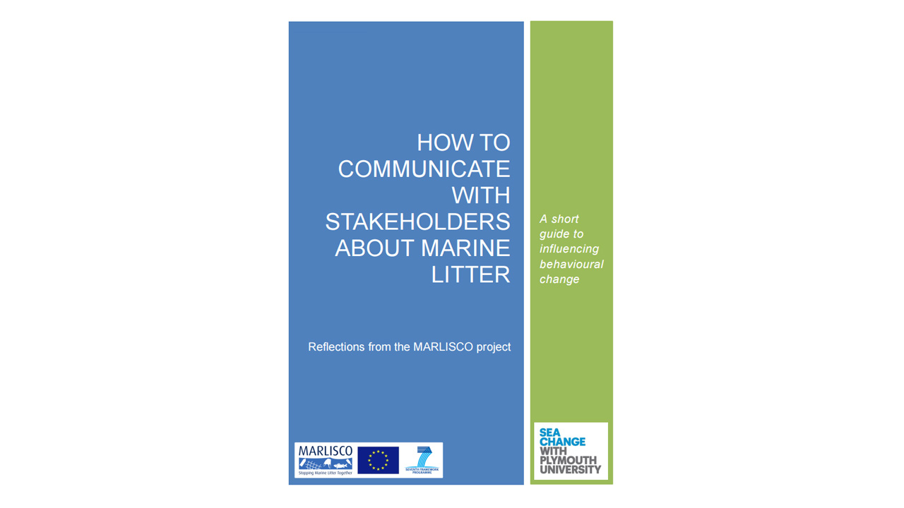 How to communicate with stakeholders about marine litter - a short guide to influencing behavioural change (2015)