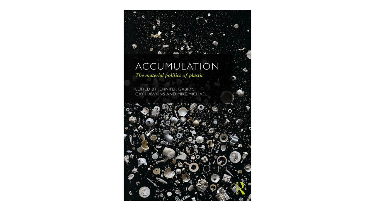 Accumulation. The material politics of Plastics (2013)