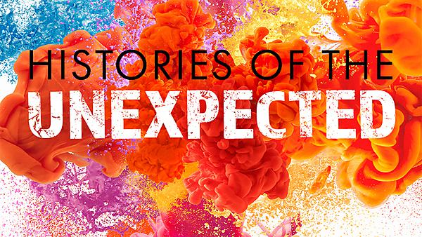 Histories of the Unexpected Live