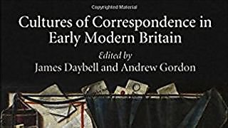 Professor James Daybell edited an ground-breaking collection of essays on the importance of letters in early modern society entitled Cultures of Correspondence in Early Modern Britain.