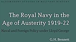 Dr Harry Bennett's work on The Royal Navy in the Age of Austerity 1919-22 is a major new study on the navy in the aftermath of World War I.