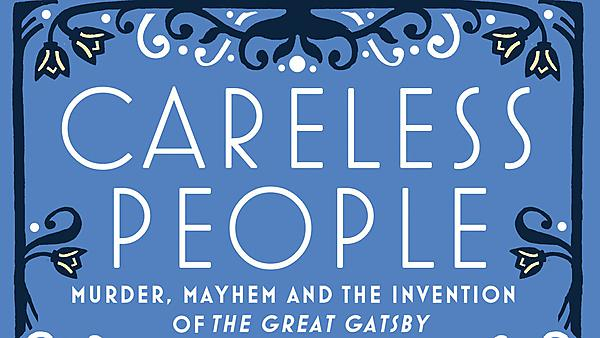Book Festival: Sarah Churchwell - Careless People: Murder, Mayhem and the Invention of the Great Gatsby
