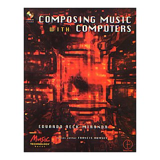 Computer Music With Computers – Eduardo Reck Miranda
