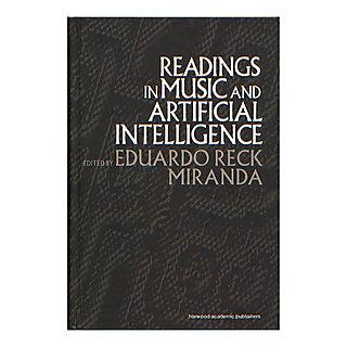 Readings in Music and Artificial Intelligence – Eduardo Reck Miranda