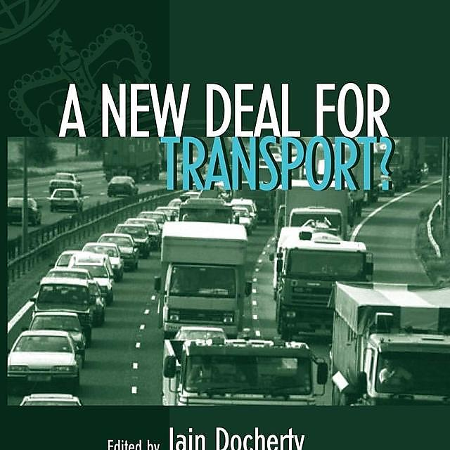 <p>Professor Jon Shaw and Professor Iain Docherty - A New Deal for Transport? (2003)<br></p>