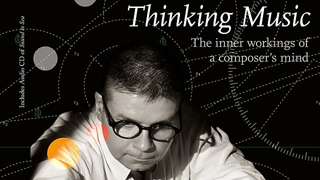<p></p><div>Thinking Music: The inner workings of a composer's mind</div><p></p>