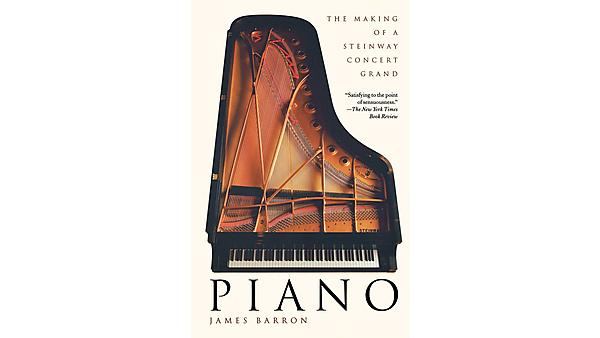 Piano: The Making of a Steinway Concert Grand, James Barron, 2000